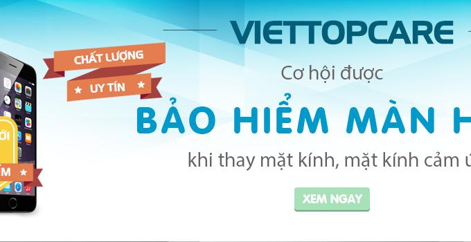 an-tam-hon-voi-goi-bao-hiem-man-hinh-dien-thoai-chi-co-tai-viettopcare