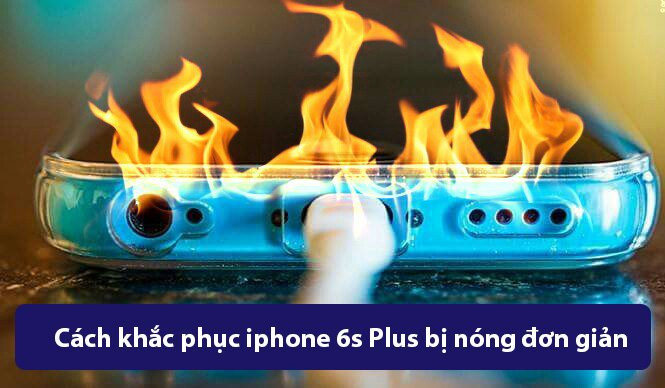 Cach-khac-phuc-iphone-6s-plus-nong-may-don-gian