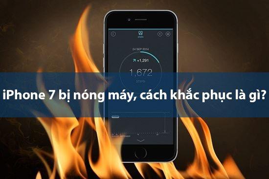 iphone-7-bi-nong-may-cach-khac-phuc-la-gi-1