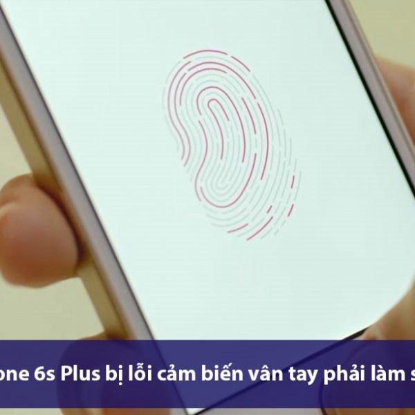 Iphone-6s-plus-bi-loi-cam-bien-van-tay-q