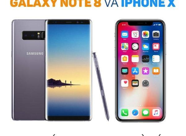 Cuộc chiến nghìn đô giữa Galaxy Note 8 và iPhone X