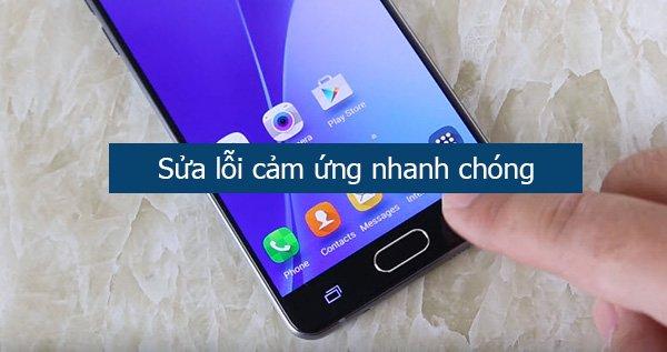 Khắc phục Galaxy A5/ A5 2016 bị lỗi cảm ứng