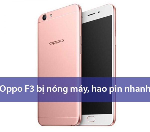 khac-phuc-oppo-f3-bi-nong-may-hao-pin-nhanh-1