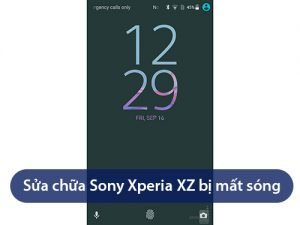 Làm thế nào để sửa lỗi Sony Xperia XZ bị mất sóng