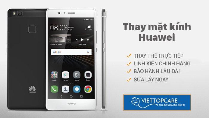 Thay màn hình, mặt kính Huawei chất lượng, nhanh chóng tại Viettopcare
