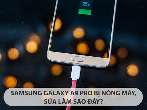 samsung-galaxy-a9-pro-bi-nong-may-1