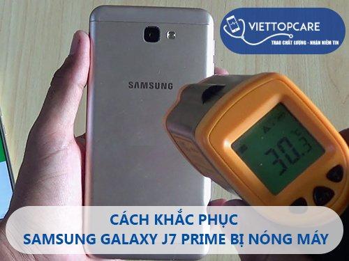 Khắc phục Samsung Galaxy J7 Prime bị nóng máy nhanh chóng