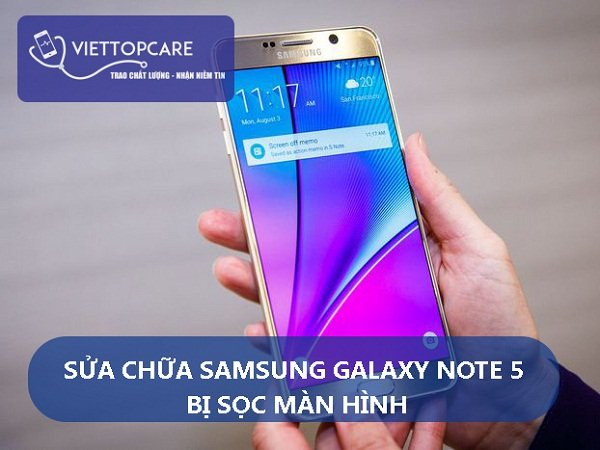 Khắc phục Samsung Galaxy Note 5 bị sọc màn hình nhanh chóng