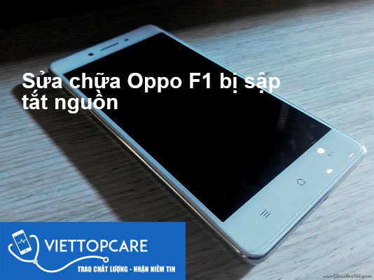 oppo-f1-bi-sap-nguon-mat-nguon