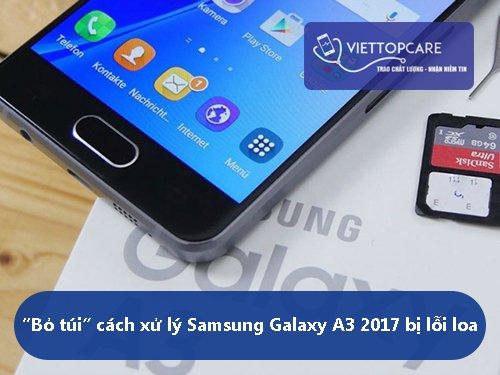 sua-loi-samsung-galaxy-a3-2017-bi-loi-loa