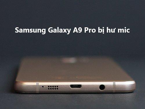 sua-loi-samsung-galaxy-a9-pro-bi-hu-mic