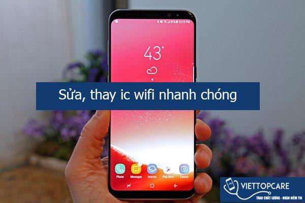 Sửa, thay ic wifi Samsung Galaxy S8, S8 Plus nhanh chóng