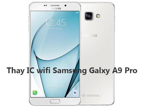 sua-thay-samsung-galaxy-a9-pro-bi-hu-ic-wifi