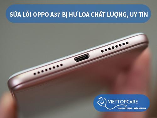 sua-chua-oppo-a37-bi-hu-loa-uy-tin-chat-luong-tai-viettopcare-1
