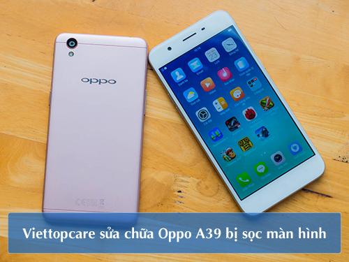 khac-phuc-oppo-a39-bi-soc-man-hinh-2