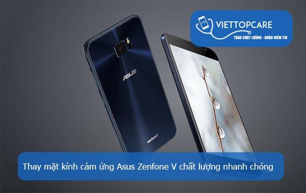 Thay mặt kính cảm ứng Asus Zenfone V chất lượng nhanh chóng