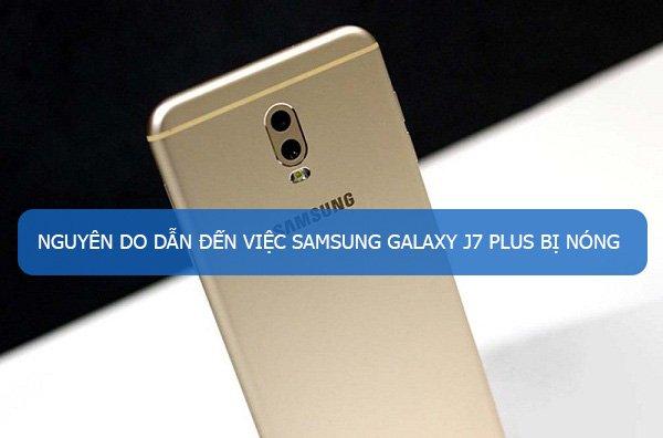 Khắc phục Samsung Galaxy J7 Plus bị nóng