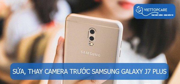 Sửa, thay camera trước Samsung galaxy J7 Plus