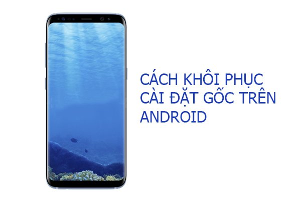 cach-hard-reset-tren-cac-dong-android-0