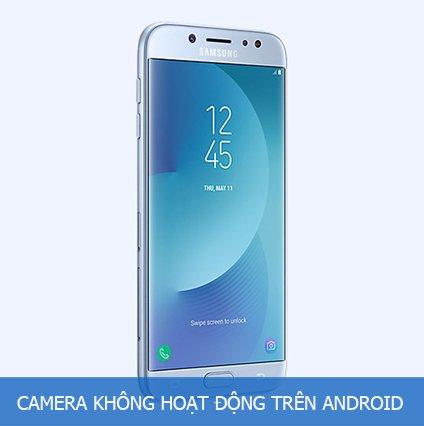 Khắc phục lỗi camera không hoạt động trên điện thoại Android