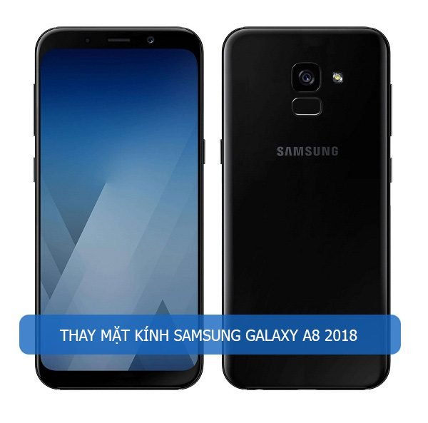 Thay mặt kính Samsung Galaxy A8 2018 nhanh chóng