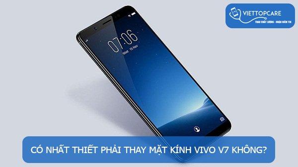 Thay mặt kính Vivo V7 chất lượng nhanh chóng tại TP. HCM, Hà Nội