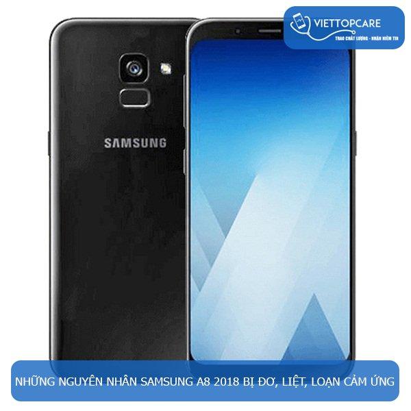 Khắc phục Samsung Galaxy A8 2018 bị đơ, liệt, loạn cảm ứng