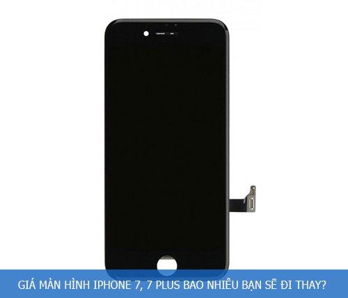 thay-man-hinh-iphone-7-7-plus-gia-bao-nhieu-kho-tin