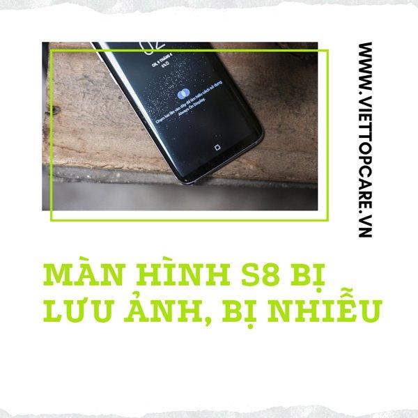 man-hinh-s8-bi-luu-anh-bi-nhieu