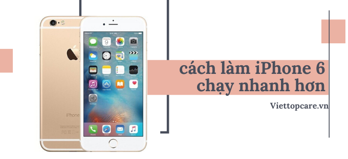 cach-lam-iphone-6-chay-nhanh-hon